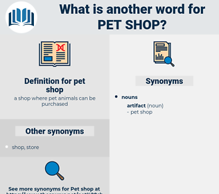 pet shop, synonym pet shop, another word for pet shop, words like pet shop, thesaurus pet shop
