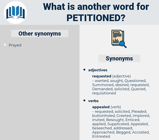 Petitioned, synonym Petitioned, another word for Petitioned, words like Petitioned, thesaurus Petitioned