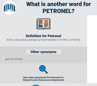 Petronel, synonym Petronel, another word for Petronel, words like Petronel, thesaurus Petronel