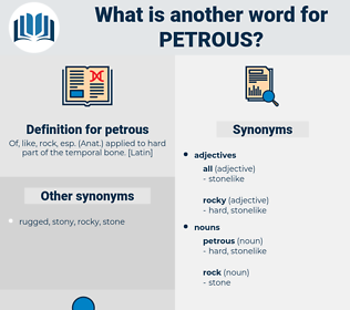 petrous, synonym petrous, another word for petrous, words like petrous, thesaurus petrous