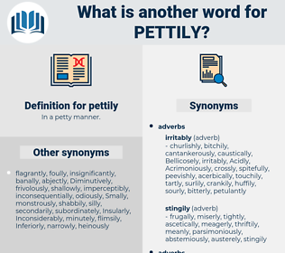 pettily, synonym pettily, another word for pettily, words like pettily, thesaurus pettily