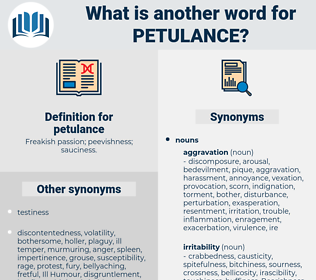 petulance, synonym petulance, another word for petulance, words like petulance, thesaurus petulance
