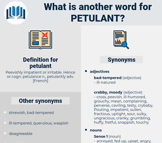 petulant, synonym petulant, another word for petulant, words like petulant, thesaurus petulant