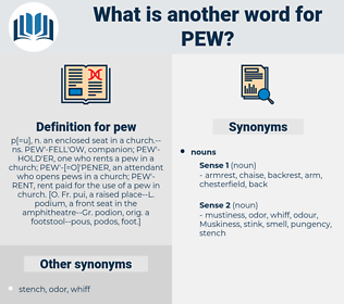 pew, synonym pew, another word for pew, words like pew, thesaurus pew