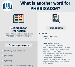 Pharisaism, synonym Pharisaism, another word for Pharisaism, words like Pharisaism, thesaurus Pharisaism