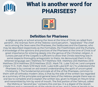 Pharisees, synonym Pharisees, another word for Pharisees, words like Pharisees, thesaurus Pharisees