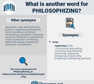 philosophizing, synonym philosophizing, another word for philosophizing, words like philosophizing, thesaurus philosophizing