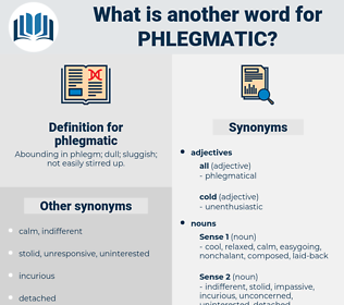phlegmatic, synonym phlegmatic, another word for phlegmatic, words like phlegmatic, thesaurus phlegmatic