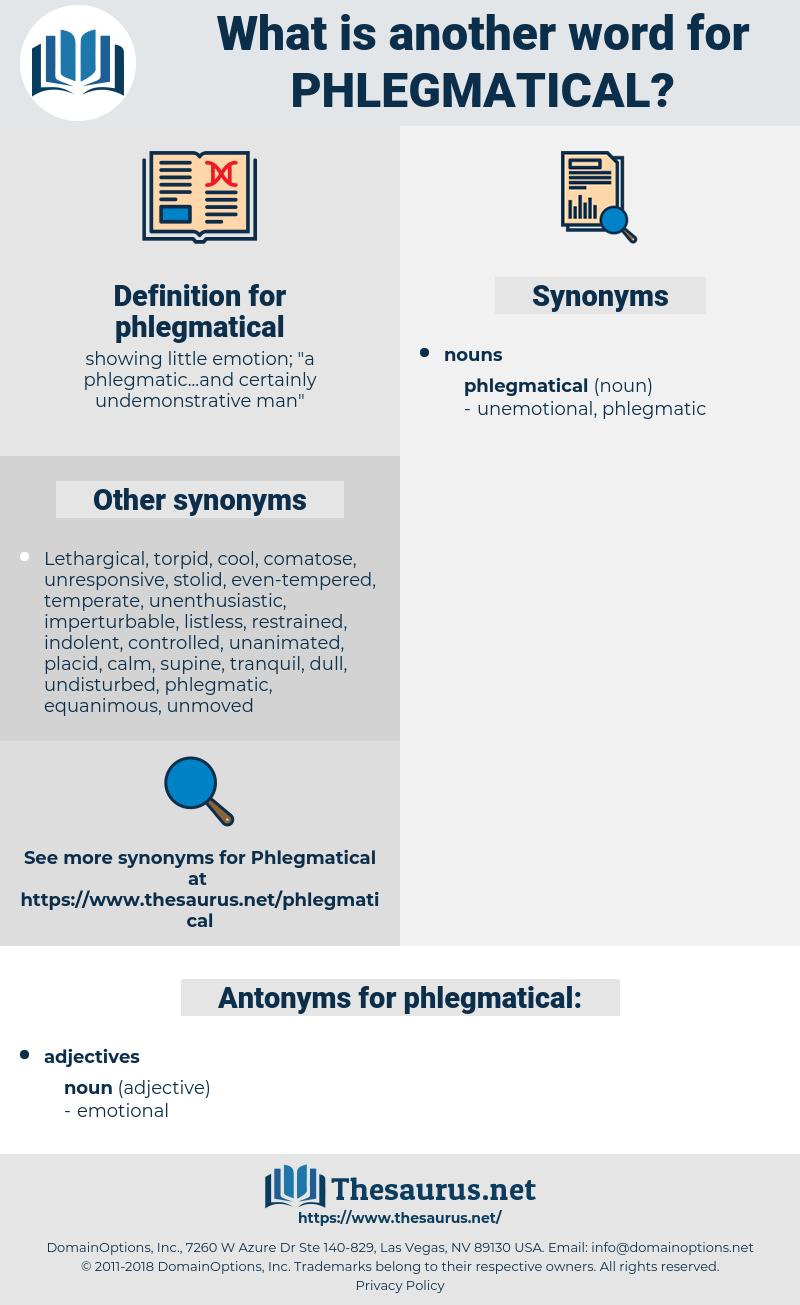 phlegmatical, synonym phlegmatical, another word for phlegmatical, words like phlegmatical, thesaurus phlegmatical