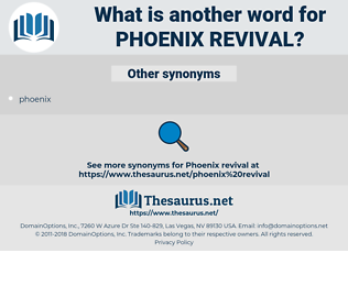 phoenix revival, synonym phoenix revival, another word for phoenix revival, words like phoenix revival, thesaurus phoenix revival