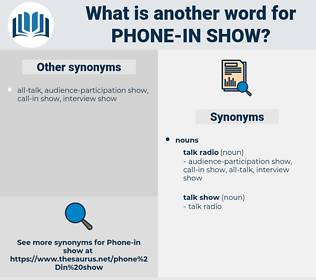 phone in show, synonym phone in show, another word for phone in show, words like phone in show, thesaurus phone in show