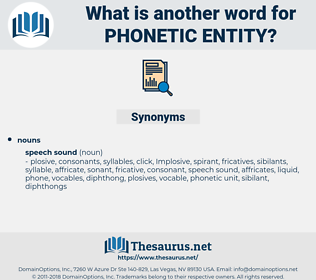 phonetic entity, synonym phonetic entity, another word for phonetic entity, words like phonetic entity, thesaurus phonetic entity