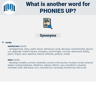 phonies up, synonym phonies up, another word for phonies up, words like phonies up, thesaurus phonies up