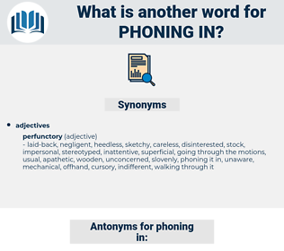 phoning in, synonym phoning in, another word for phoning in, words like phoning in, thesaurus phoning in