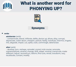 phonying up, synonym phonying up, another word for phonying up, words like phonying up, thesaurus phonying up