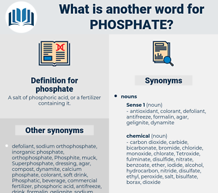 phosphate, synonym phosphate, another word for phosphate, words like phosphate, thesaurus phosphate