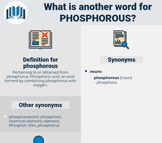 phosphorous, synonym phosphorous, another word for phosphorous, words like phosphorous, thesaurus phosphorous
