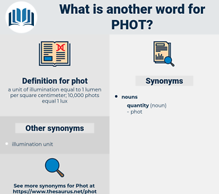 phot, synonym phot, another word for phot, words like phot, thesaurus phot
