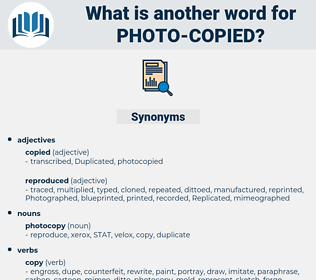 photo copied, synonym photo copied, another word for photo copied, words like photo copied, thesaurus photo copied
