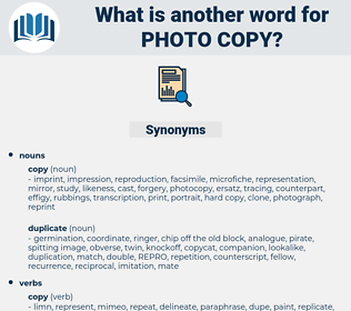 photo copy, synonym photo copy, another word for photo copy, words like photo copy, thesaurus photo copy