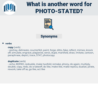 photo-stated, synonym photo-stated, another word for photo-stated, words like photo-stated, thesaurus photo-stated