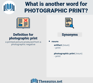 photographic print, synonym photographic print, another word for photographic print, words like photographic print, thesaurus photographic print