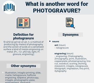 photogravure, synonym photogravure, another word for photogravure, words like photogravure, thesaurus photogravure