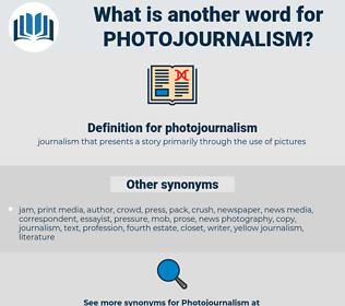 photojournalism, synonym photojournalism, another word for photojournalism, words like photojournalism, thesaurus photojournalism