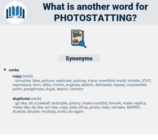 photostatting, synonym photostatting, another word for photostatting, words like photostatting, thesaurus photostatting