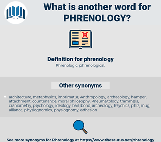 phrenology, synonym phrenology, another word for phrenology, words like phrenology, thesaurus phrenology