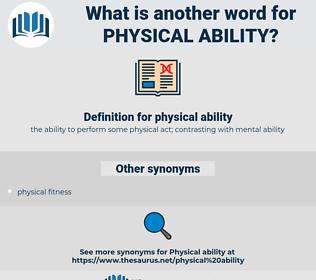 physical ability, synonym physical ability, another word for physical ability, words like physical ability, thesaurus physical ability