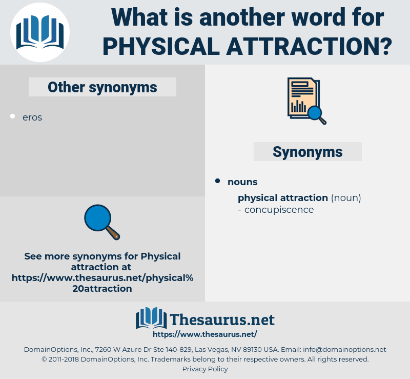 physical attraction, synonym physical attraction, another word for physical attraction, words like physical attraction, thesaurus physical attraction