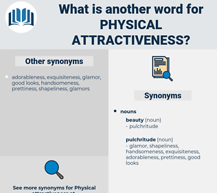 physical attractiveness, synonym physical attractiveness, another word for physical attractiveness, words like physical attractiveness, thesaurus physical attractiveness