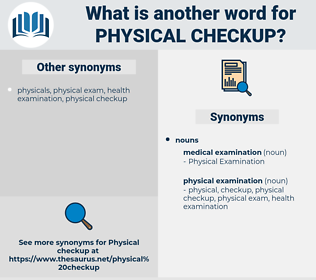 physical checkup, synonym physical checkup, another word for physical checkup, words like physical checkup, thesaurus physical checkup