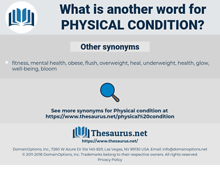 physical condition, synonym physical condition, another word for physical condition, words like physical condition, thesaurus physical condition