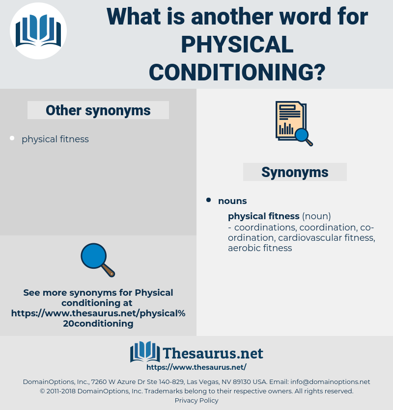 physical conditioning, synonym physical conditioning, another word for physical conditioning, words like physical conditioning, thesaurus physical conditioning