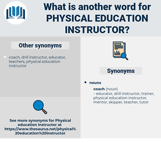 physical education instructor, synonym physical education instructor, another word for physical education instructor, words like physical education instructor, thesaurus physical education instructor