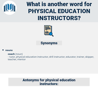 physical education instructors, synonym physical education instructors, another word for physical education instructors, words like physical education instructors, thesaurus physical education instructors