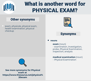physical exam, synonym physical exam, another word for physical exam, words like physical exam, thesaurus physical exam