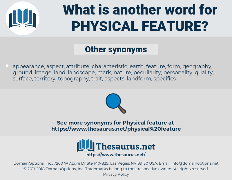 physical feature, synonym physical feature, another word for physical feature, words like physical feature, thesaurus physical feature