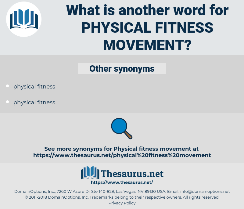 physical fitness movement, synonym physical fitness movement, another word for physical fitness movement, words like physical fitness movement, thesaurus physical fitness movement