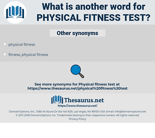 physical fitness test, synonym physical fitness test, another word for physical fitness test, words like physical fitness test, thesaurus physical fitness test