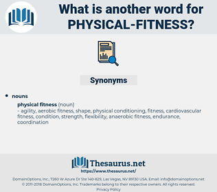 physical fitness, synonym physical fitness, another word for physical fitness, words like physical fitness, thesaurus physical fitness