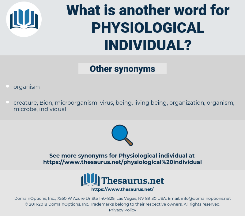 physiological individual, synonym physiological individual, another word for physiological individual, words like physiological individual, thesaurus physiological individual