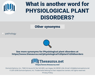 physiological plant disorders, synonym physiological plant disorders, another word for physiological plant disorders, words like physiological plant disorders, thesaurus physiological plant disorders
