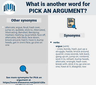 pick an argument, synonym pick an argument, another word for pick an argument, words like pick an argument, thesaurus pick an argument