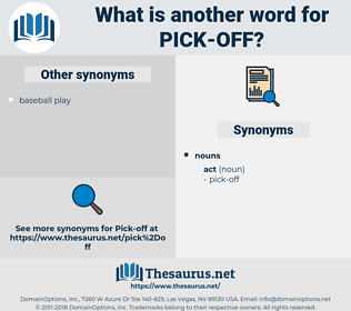 pick off, synonym pick off, another word for pick off, words like pick off, thesaurus pick off