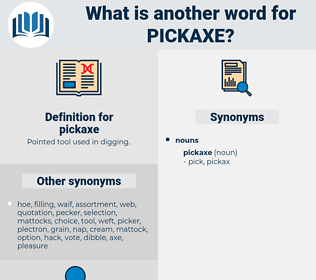 pickaxe, synonym pickaxe, another word for pickaxe, words like pickaxe, thesaurus pickaxe