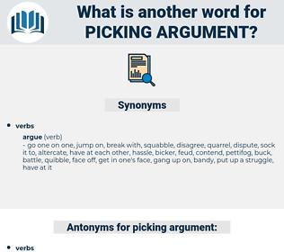 picking argument, synonym picking argument, another word for picking argument, words like picking argument, thesaurus picking argument