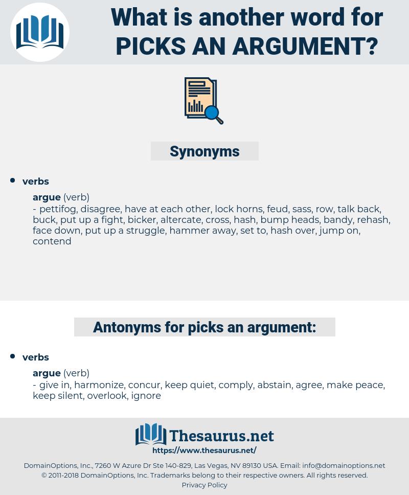 picks an argument, synonym picks an argument, another word for picks an argument, words like picks an argument, thesaurus picks an argument